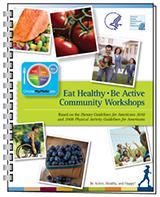 Eat Healthy, Be Active Community Workshops