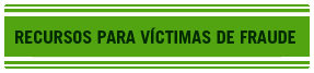 Recursos Para Víctimas de Fraude