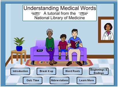 Understanding Medical Words. A tutorial from the National Library of Medicine.