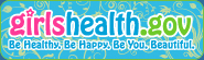 girls health dot gov - Be Healthy. Be Happy. Be You. Beautiful.