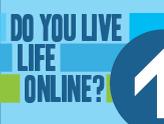 Do You Live Life Online?