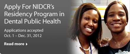 NIDCR's Residency Program in Dental Public Health: Applications accepted Oct. 1 – Dec. 31, 2012