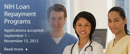 NIH Loan Repayment Programs: Applications accepted September 1 - November 15, 2012