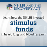 The NHLBI and the Recovery Act. Learn More