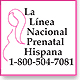 La Linea Nacional Prenatal Hispana.