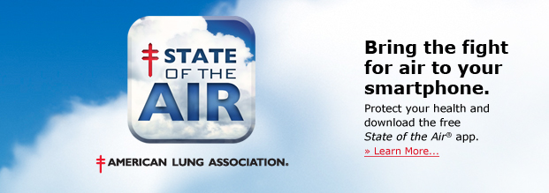 Bring the fight for air to your smartphone. Protect your health by downloading the FREE State of the Air® app at http://www.lung.org/healthy-air/outdoor/state-of-the-air-app.html.