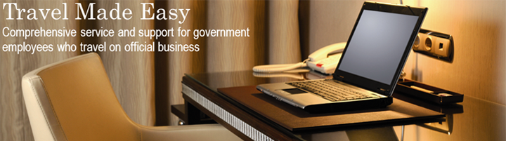 Travel Made Easy. Comprehensive service and support for government employees who travel on official business.
