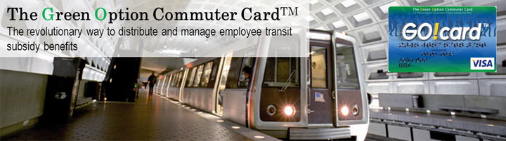 The Green Option Commuter Card. The revolutionary way to distribute and manage employee transit subsidy benefits.