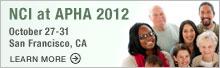 NCI at APHA 2012