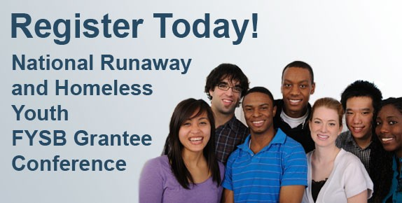 Register today for the 2012 National Runaway and Homeless Youth Grantee Conference