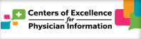 Centers of Excellence for Physician Information