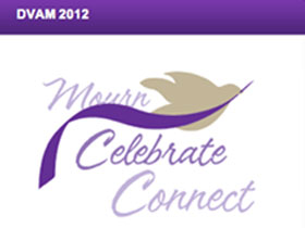Domestic Violence Awareness Month 2012: Mourn, Celebrate, Connect