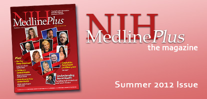 NIH MedlinePlus the Magazine: Summer 2012