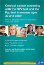 Cervical Cancer Screening with the HPV Test and the Pap Test in Women Ages 30 and Older