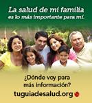 Afiche de tuguiadesalud.org: la salud de mi familia es lo más importante para mí