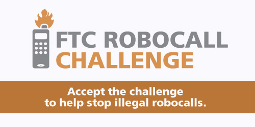 FTC robocall challenge. Accept the challenge to help stop illegal robocalls