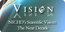 NICHD's Scientific Vision: The Next Decade