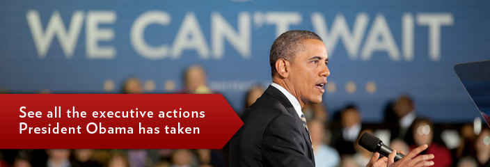 See all the executive actions President Obama has taken