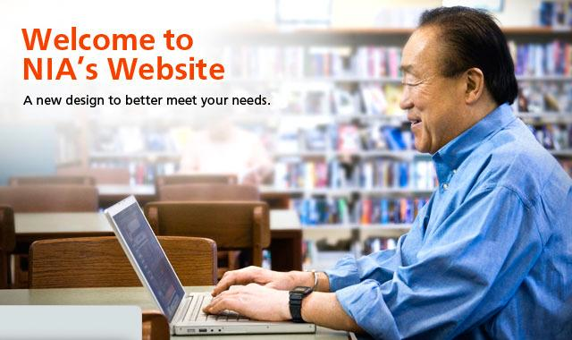 Welcome to NIA's Website: A new design to better meet your needs.