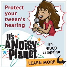Protect your tween's hearing at It's A Noisy Planet