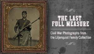 The Last Full Measure: Civil War Photographs from the Liljenquist Family Collection - Library of Congress