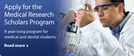 Apply for the Medical Research Scholars Program: A new year-long program for medical and dental students