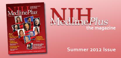 NIH MedlinePlus the Magazine: Summer 2012