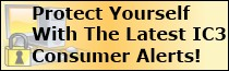 Protect Yourself With The Latest IC3 Consumer Alerts