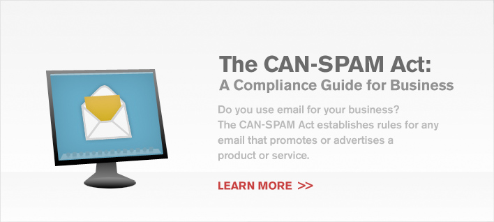 The CAN-SPAM Act: A Compliance Guide for Business