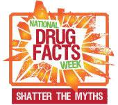 National Drug Facts Week, Shatter the Myths