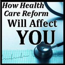 How Health Care Reform Will Affect YOU