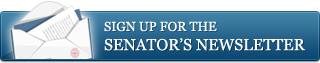 Sign up for the Senator's Newsletter