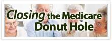 Closing the Medicare Donut Hole