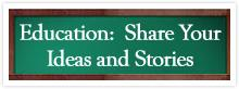 Education: Share Your Ideas and Stories