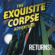 The Exquisite Corpse Returns!