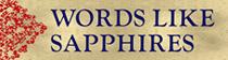 Words Like Sapphires