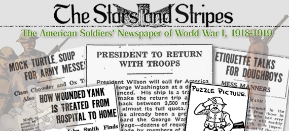 The Stars and Stripes:  The American Soldiers' Newspaper of World War I, 1918-1919
