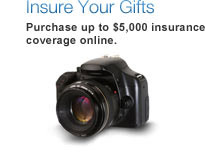 Insure your gifts.  Purchase up to $5000 insurance coverage online