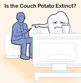 Is the Couch Potato Extinct