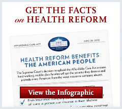 Get the facts on health reform and how it benefits the American people