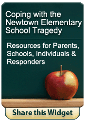 Coping with the Newtown Elementary School Tragedy.  Resources for Parents, Schools, Individuals and Responders.