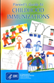 Parent's Guide to Childhood Immunizations.
