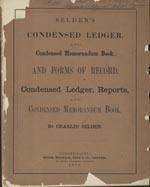Selden's Condensed Ledger and Condensed Memorandum Book