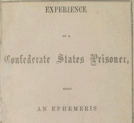 Experience of a Confederate States prisoner.