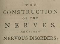 The Construction of the Nerves, and Causes of Nervous Disorders