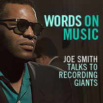 WORDS ON MUSIC Joe Smith Talks to Recording Giants