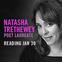 POET LAUREATE READING Natasha Trethewey Jan. 30