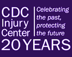 CDC Injury Center   Celebrating the past, protecting the future   20 years