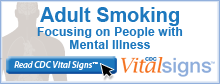 Cigarette smoking is the leading preventable cause of disease, disability, and death in the US.. Learn more at www.cdc.gov/VitalSigns/SmokingAndMentalIllness/
