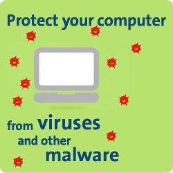 Protect your computer from viruses and other malware